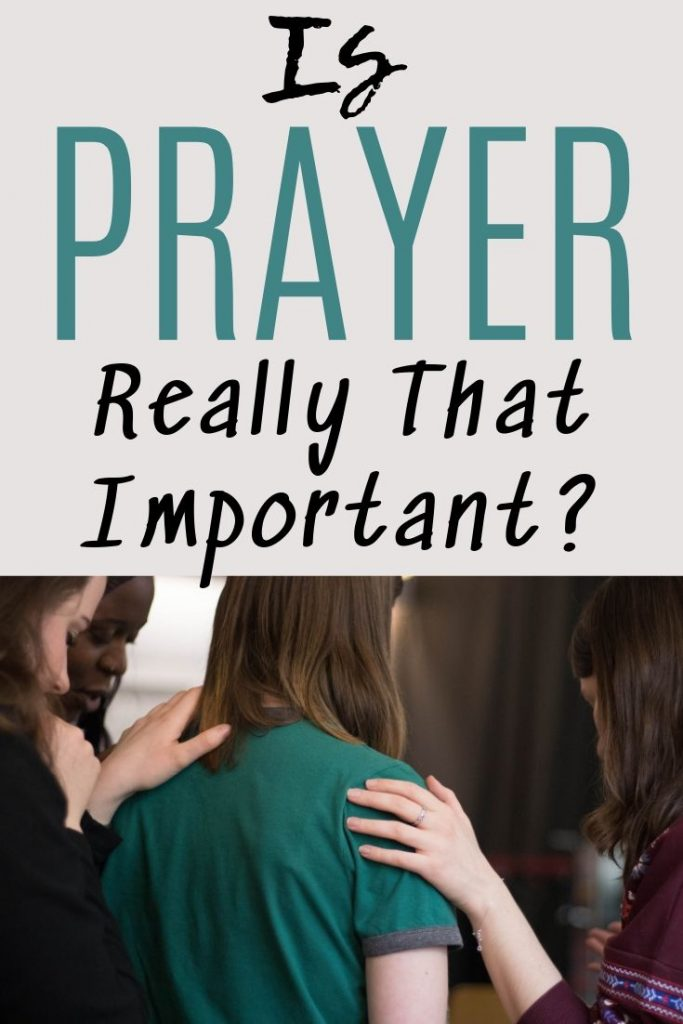 is prayer really that important?
