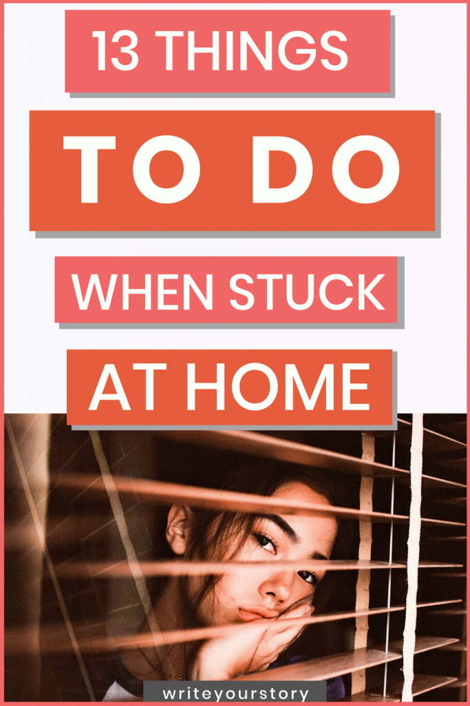 things to do when stuck at home